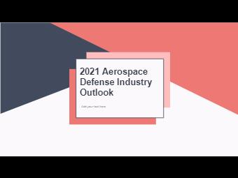 2021 Aerospace Defense Industry Outlook